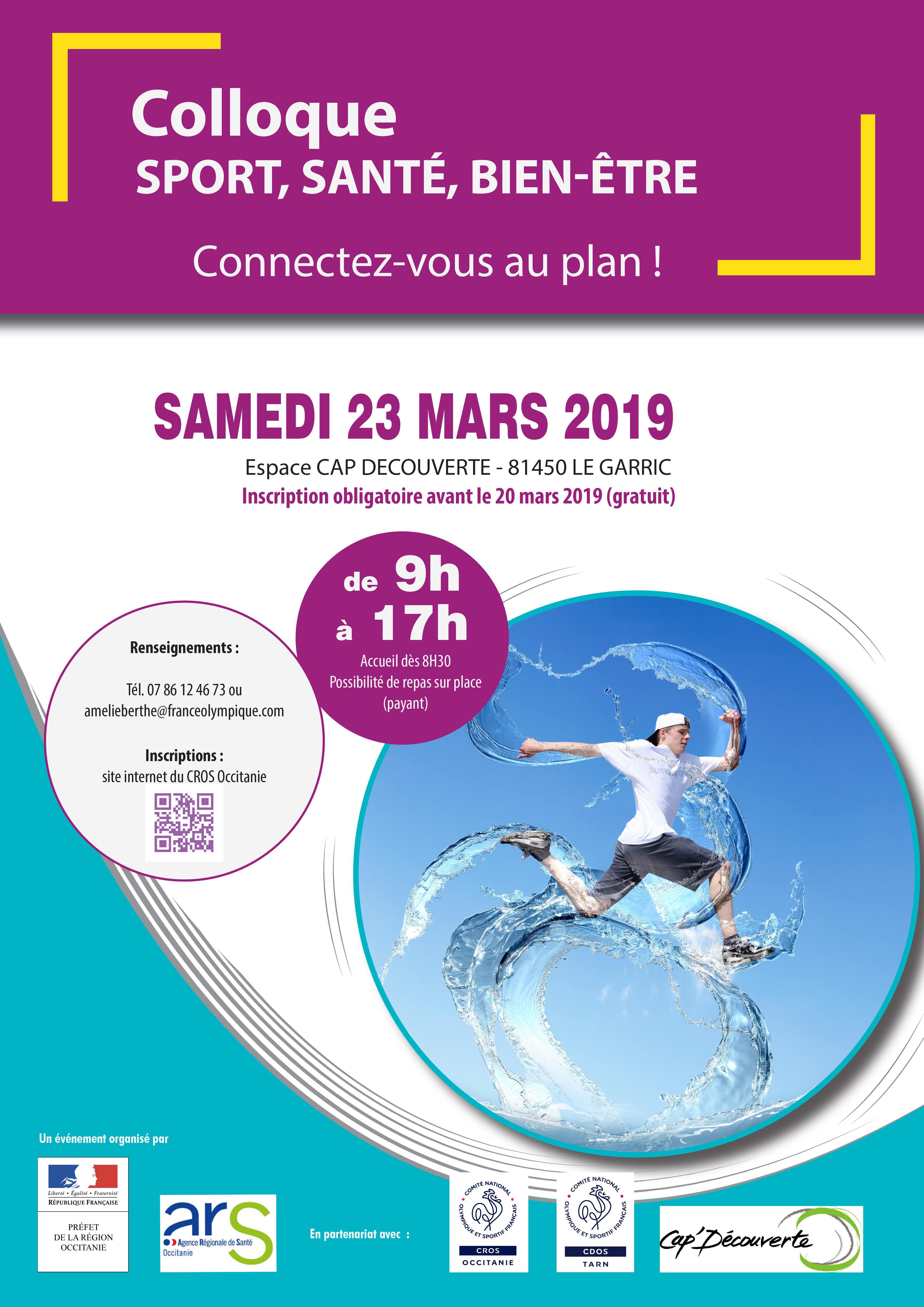 le « Colloque Sport Santé Bien Etre, connectez-vous au plan » se déroulera le Samedi 23 Mars 2019, de 9h à 17h, à l'espace CAP DECOUVERTE – 81 450 LE GARRIC.